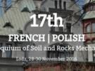 17 Kolokwium Francusko-Polskie Mechaniki Gruntów i Skał